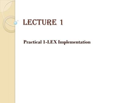 Practical 1-LEX Implementation