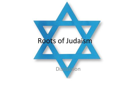 Roots of Judaism Discussion. Who was Abraham? Lived near Ur in Mesopotamia. 2000 BC migrated to Canaan. Founder of Israelite nation.