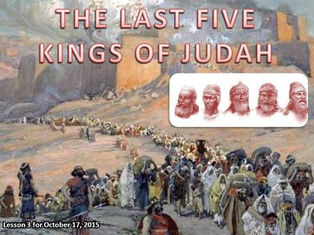 Josiah (640-609) The last good king of Judah. Jehoahaz (609) He was deported to Egypt. Jehoiakim (609-598) First deportation to Babylon [Daniel]. Jehoiachin.