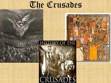 The Crusades. Where What Crusade 1,2,3 Main crusades. Actually a total of 8. A fight between Muslims and Christians.
