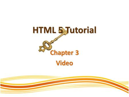 HTML 5 Tutorial Chapter 3 Video. Video HTML 5.0 provides a standard for showing video. Using the element we can easily embed video within our web page.