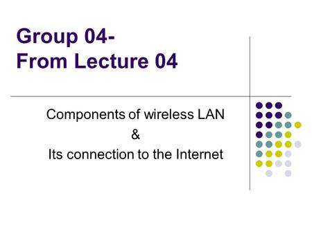 Components of wireless LAN & Its connection to the Internet