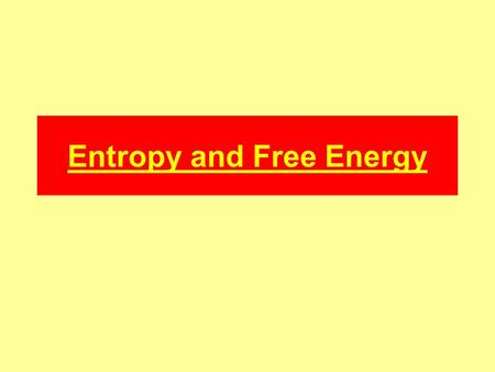 Entropy and Free Energy. Why do reactions take place? Feasible reactions take place spontaneously, although the rate may be slow. Generally the more negative.