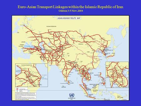 Euro-Asian Transport Linkages within the Islamic Republic of Iran Odessa 3-5 Nov.2004.