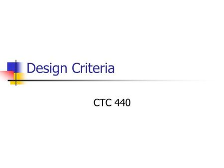 "Design Criteria CTC 440. Objectives Know what ""design criteria"" means Determine design criteria for various types of facilities."