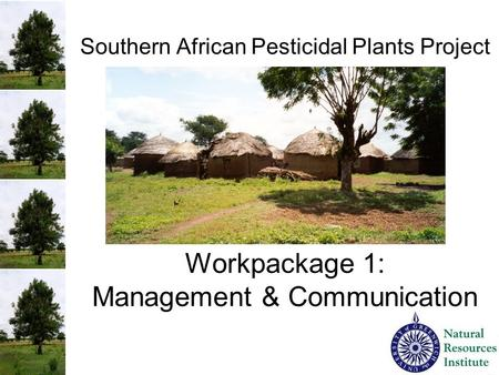 Southern African Pesticidal Plants Project Workpackage 1: Management & Communication.