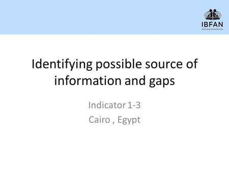 Identifying possible source of information and gaps Indicator 1-3 Cairo, Egypt.