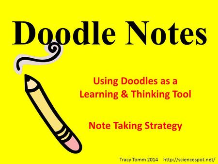 Using Doodles as a Learning & Thinking Tool Note Taking Strategy Tracy Tomm 2014  Doodle Notes.