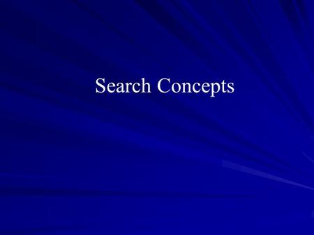 "Search Concepts. Search defined….. ""The act of seeking out and discovering evidence and/or contraband in the possession of another in a hidden place."""
