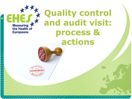 Quality control and audit visit: process & actions.