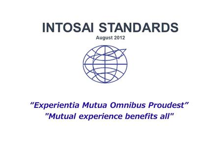 INTOSAI STANDARDS August 2012