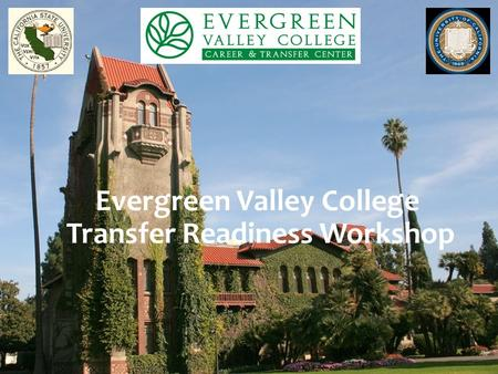 Evergreen Valley College Transfer Readiness Workshop.