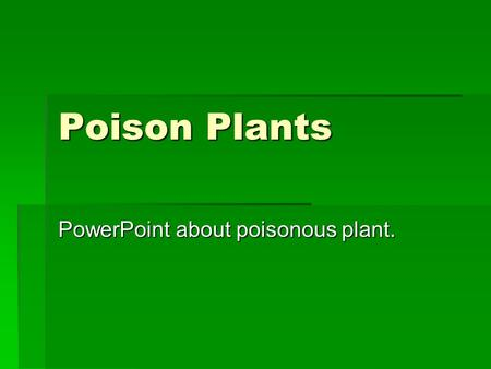 PowerPoint about poisonous plant.