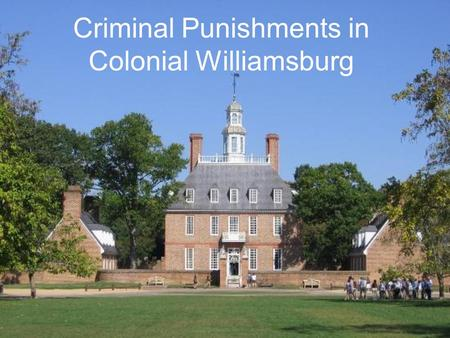Criminal Punishments in Colonial Williamsburg. Branding a common punishment in colonial America required stoves to heat the irons The T stood for thief,