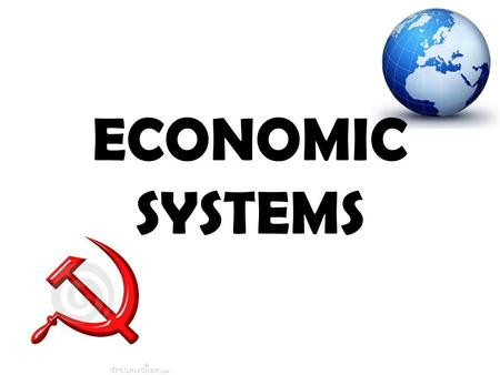ECONOMIC SYSTEMS. What is an Economic System? Economic system – how a country decides to create, buy and sell products & resources 3 Basic Questions to.