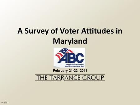 A Survey of Voter Attitudes in Maryland February 21-22, 2011 #12991.
