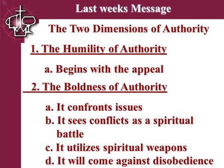 Brentwood Park Last weeks Message The Two Dimensions of Authority The Two Dimensions of Authority 1. The Humility of Authority 1. The Humility of Authority.