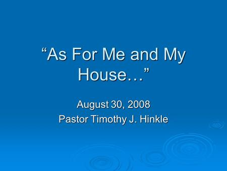 """As For Me and My House…"""