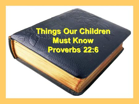 Things Our Children Must Know