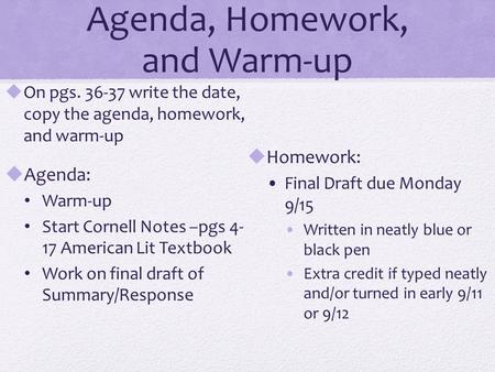 Agenda, Homework, and Warm-up  On pgs. 36-37 write the date, copy the agenda, homework, and warm-up  Agenda: Warm-up Start Cornell Notes –pgs 4- 17 American.