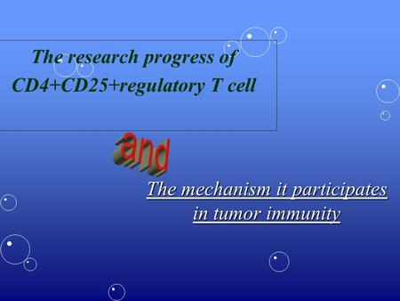 The research progress of CD4+CD25+regulatory T cell The mechanism it participates in tumor immunity.