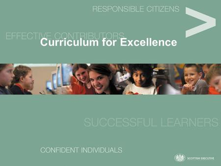 Curriculum for Excellence. … a curriculum for our children's future…