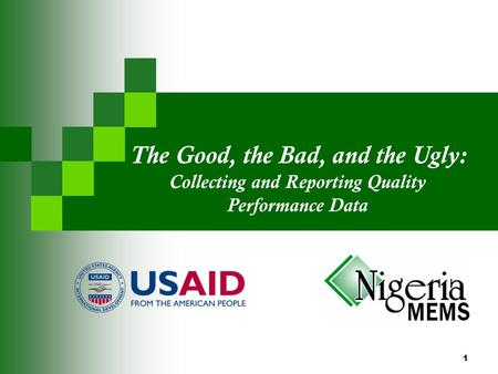 1 The Good, the Bad, and the Ugly: Collecting and Reporting Quality Performance Data.