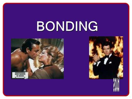 BONDING. Atoms are generally found in nature in combination held together by chemical bonds. –A chemical bond is a mutual electrical attraction between.