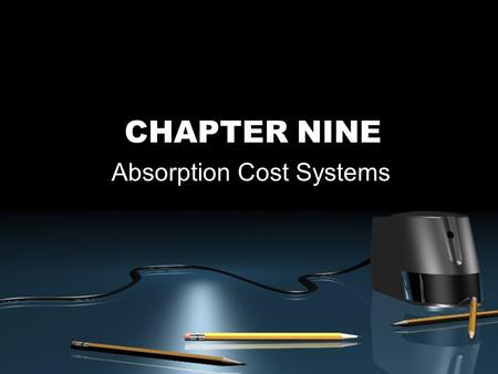 CHAPTER NINE Absorption Cost Systems. McGraw-Hill/Irwin © 2003 The McGraw-Hill Companies, Inc., All Rights Reserved. 9-2 Outline of Chapter 9 Absorption.