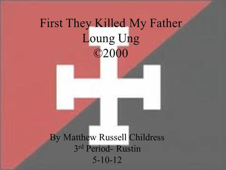 First They Killed My Father Loung Ung ©2000