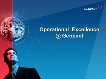1 Operational Genpact. 2 What Do Clients Value in Outsourcing Relationships? Responsiveness and customer service Meets and guarantees SLAs.