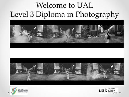 Welcome to UAL Level 3 Diploma in Photography. photo_wtc West Thames photo_wtc #photowtc.