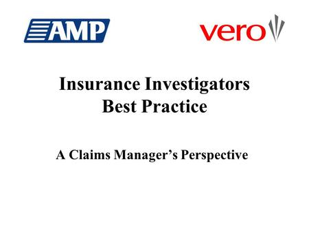 Insurance Investigators Best Practice A Claims Manager's Perspective.