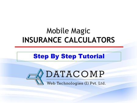Mobile Magic INSURANCE CALCULATORS Step By Step Tutorial.