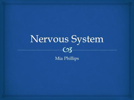 Mia Phillips.   Central- the complex of nerve tissue that controls the activities of the body  Major Parts- Brain, Spinal Cord  Peripheral- outside.