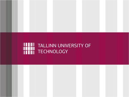 Click to edit Master title style Welcome to Tallinn University of Technology Introduction to Orientation Days.