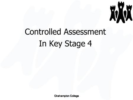 Okehampton College Controlled Assessment In Key Stage 4.