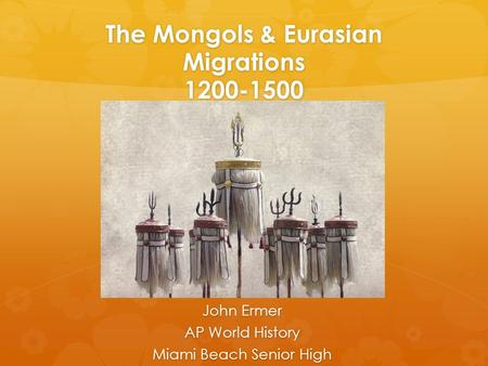 The Mongols & Eurasian Migrations