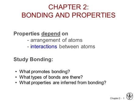 CHAPTER 2: BONDING AND PROPERTIES