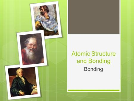 Atomic Structure and Bonding Bonding. Specific Learning Outcomes Enter here.