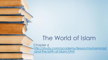 The World of Islam Chapter 6  -and-the-birth-of-islam.html.