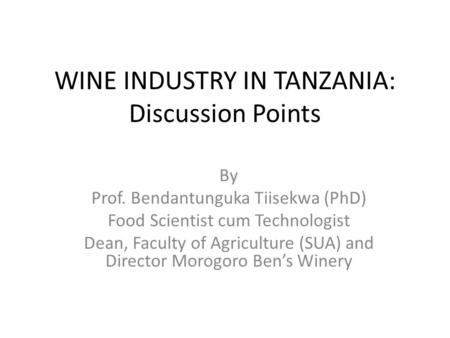 WINE INDUSTRY IN TANZANIA: Discussion Points