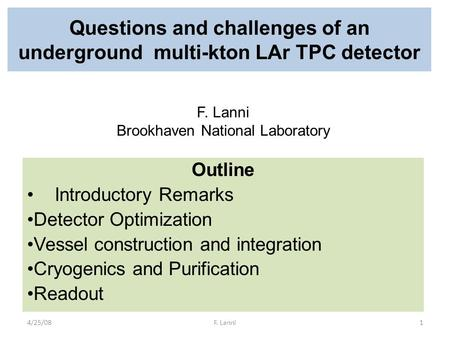 Questions and challenges of an underground multi-kton LAr TPC detector Outline Introductory Remarks Detector Optimization Vessel construction and integration.
