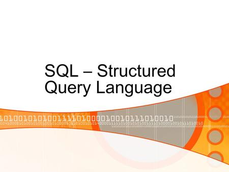 SQL – Structured Query Language. 2 Relational Database Operators Relational algebra determines table manipulations Key operators SELECT PROJECT JOIN Other.
