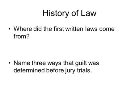 History of Law Where did the first written laws come from?