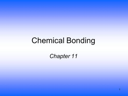 1 Chemical Bonding Chapter 11. 2 Structure Determines Properties! A cardinal principle of chemistry is that the macroscopic observed properties of a material.