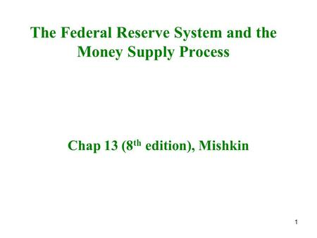 The Federal Reserve System and the Money Supply Process