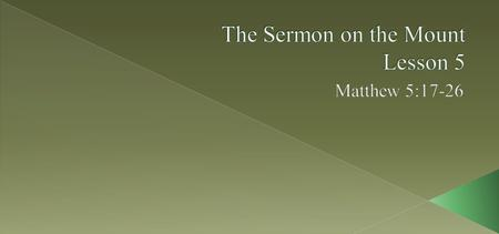 The Sermon on the Mount Lesson 5