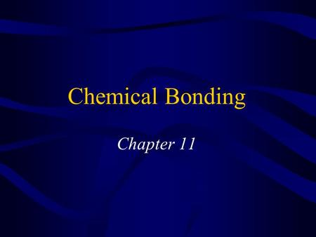 Chemical Bonding Chapter 11