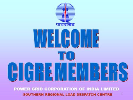 1 SOUTHERN REGIONAL LOAD DESPATCH CENTRE POWER GRID CORPORATION OF INDIA LIMITED.